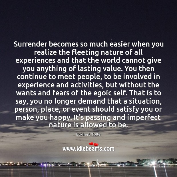 Surrender becomes so much easier when you realize the fleeting nature of Image
