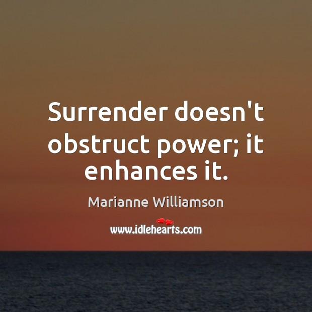 Image, Surrender doesn't obstruct power; it enhances it.