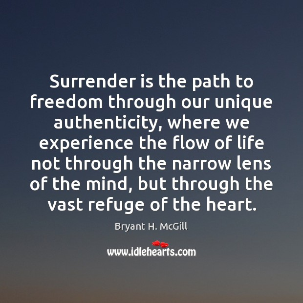 Surrender is the path to freedom through our unique authenticity, where we Image