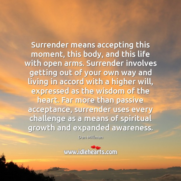 Surrender means accepting this moment, this body, and this life with open Image