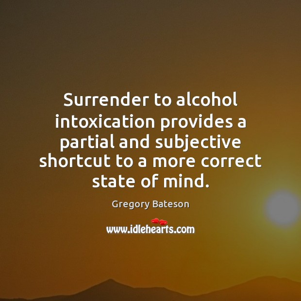 Surrender to alcohol intoxication provides a partial and subjective shortcut to a Image