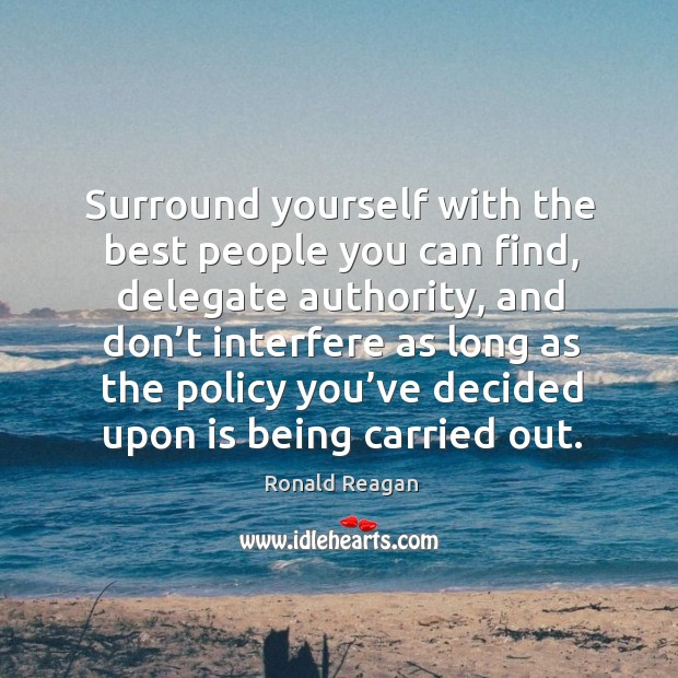 Image about Surround yourself with the best people you can find