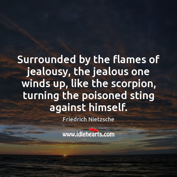 Surrounded by the flames of jealousy, the jealous one winds up, like Image