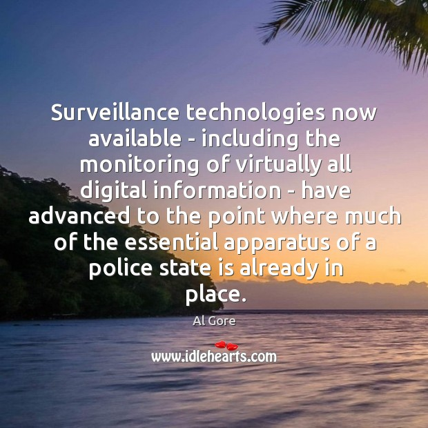 Surveillance technologies now available – including the monitoring of virtually all digital Image