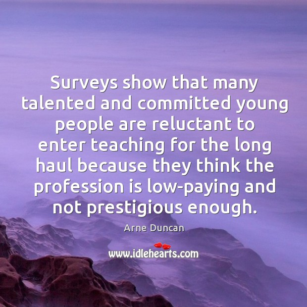 Surveys show that many talented and committed young people are reluctant to Image