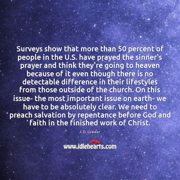 Surveys show that more than 50 percent of people in the U.S. J. D. Greear Picture Quote