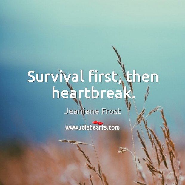 Image, Survival first, then heartbreak.