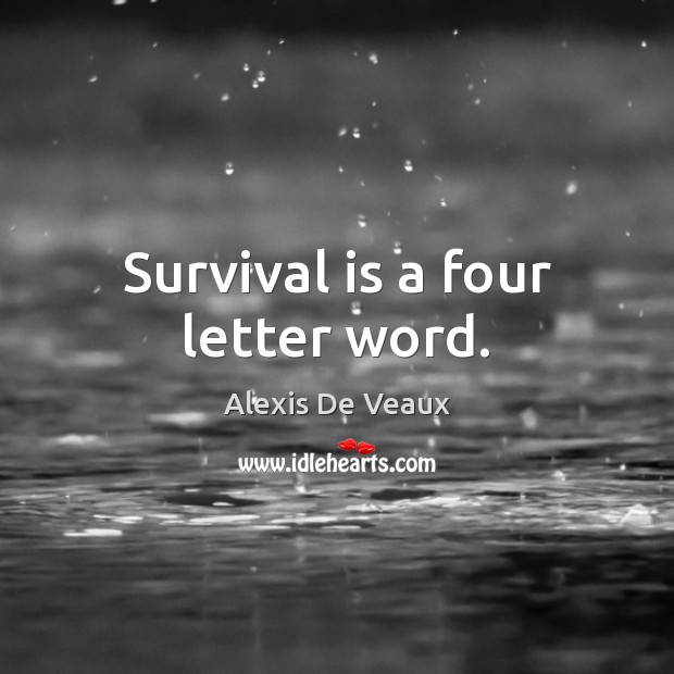Image, Survival is a four letter word.