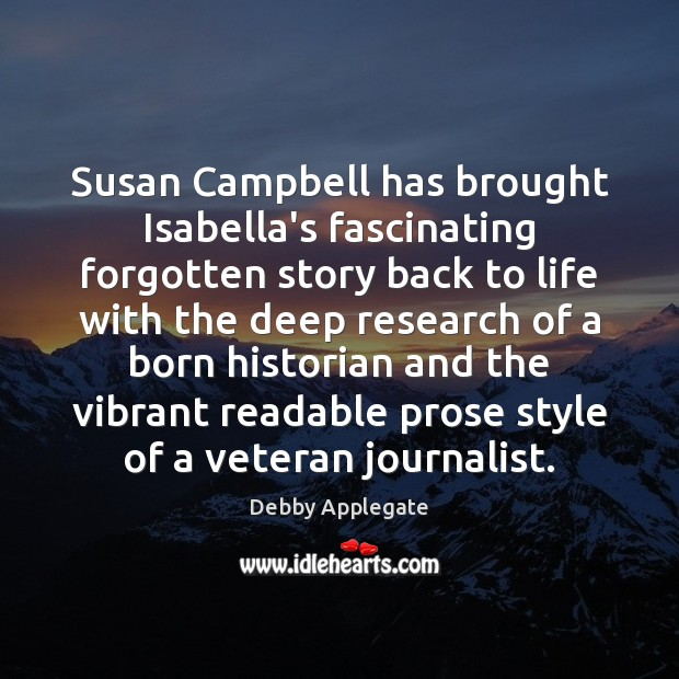 Susan Campbell has brought Isabella's fascinating forgotten story back to life with Image