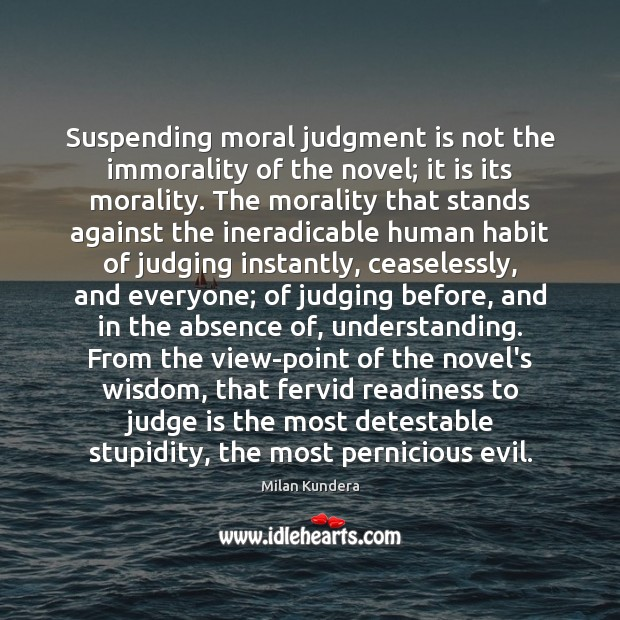Suspending moral judgment is not the immorality of the novel; it is Image
