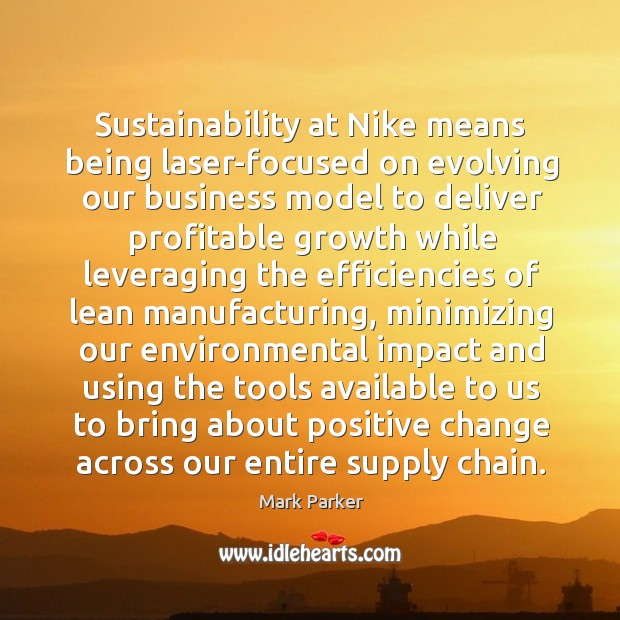 Sustainability at Nike means being laser-focused on evolving our business model to Image