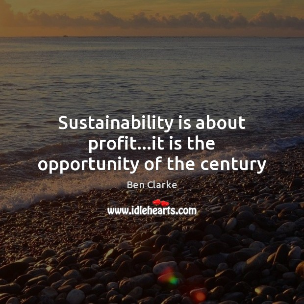 Image, Sustainability is about profit…it is the opportunity of the century