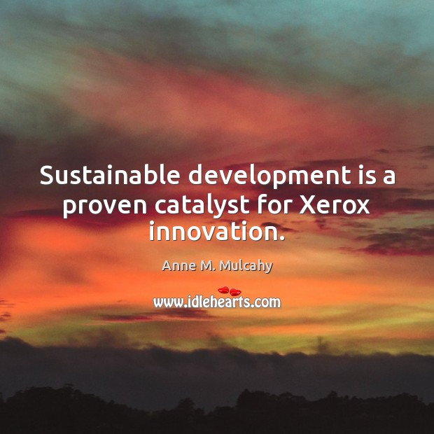 Image, Sustainable development is a proven catalyst for Xerox innovation.
