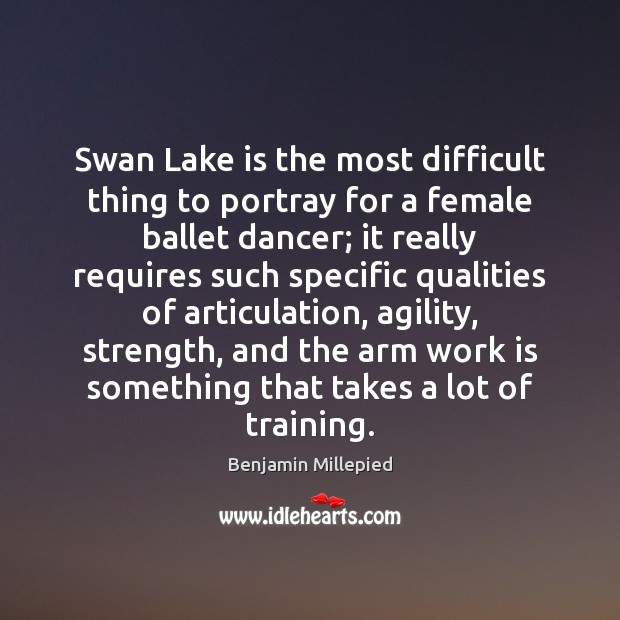 Image, Swan Lake is the most difficult thing to portray for a female