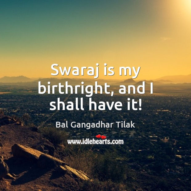 Image, Swaraj is my birthright, and I shall have it!