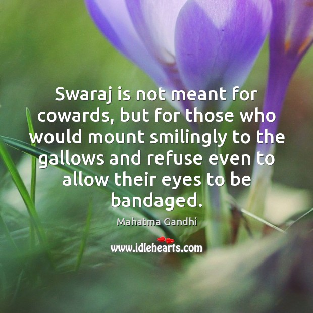 Swaraj is not meant for cowards, but for those who would mount Image