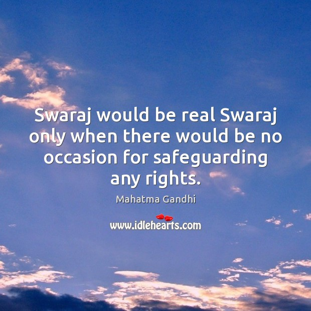 Swaraj would be real Swaraj only when there would be no occasion Image