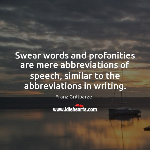 Swear words and profanities are mere abbreviations of speech, similar to the Image