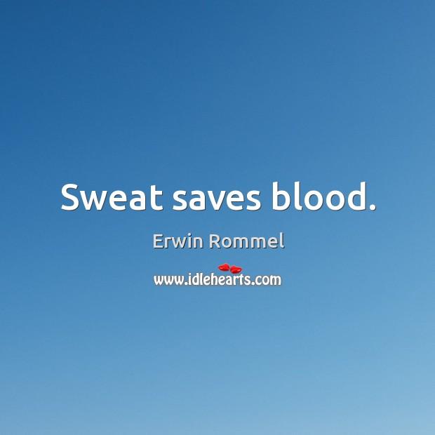 Sweat saves blood. Image