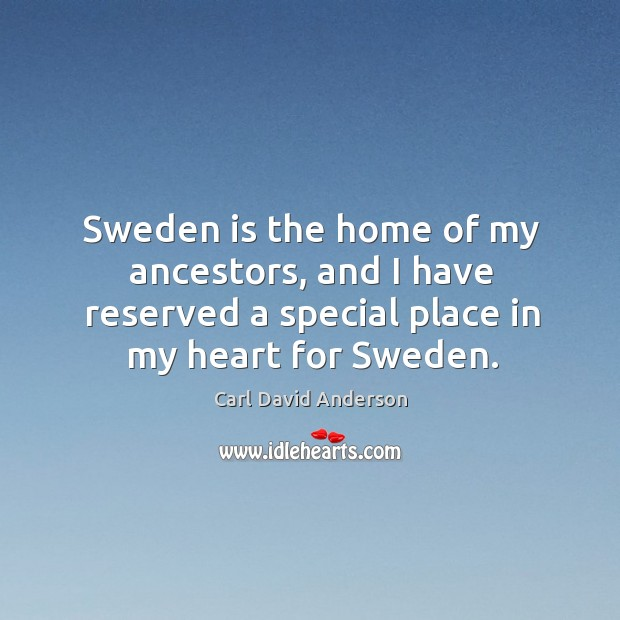 Image, Sweden is the home of my ancestors, and I have reserved a special place in my heart for sweden.