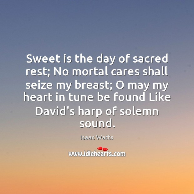 Sweet is the day of sacred rest; No mortal cares shall seize Image