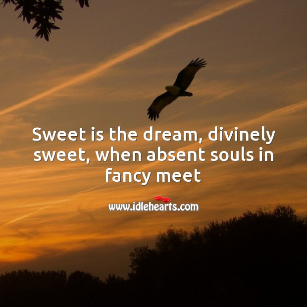 Image, Sweet is the dream, divinely sweet