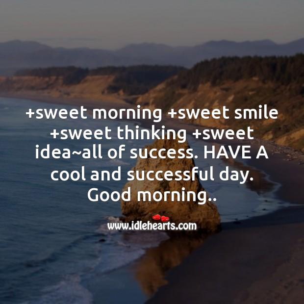 Sweet morning +sweet smile +sweet thinking Image