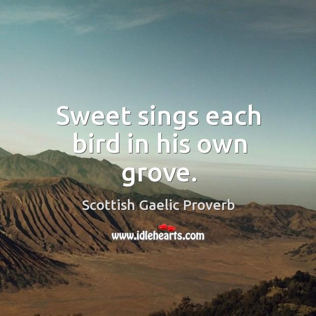 Sweet sings each bird in his own grove. Image