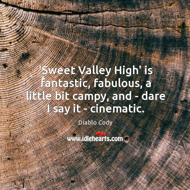Image, 'Sweet Valley High' is fantastic, fabulous, a little bit campy, and –