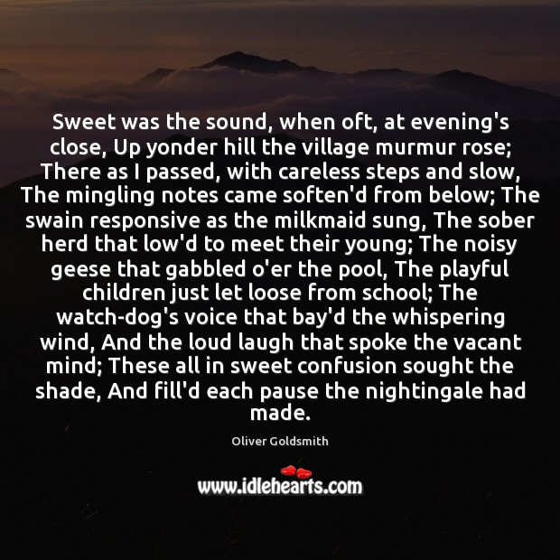 Sweet was the sound, when oft, at evening's close, Up yonder hill Image