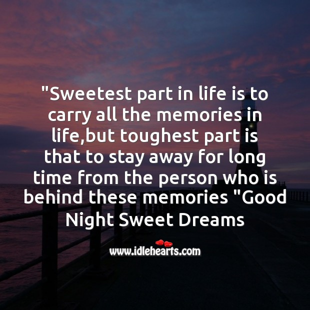 Sweetest part in life is to carry all the memories Image
