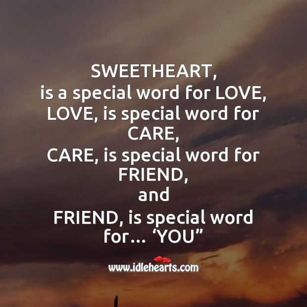 Sweetheart, is a special word for love Friendship Messages Image