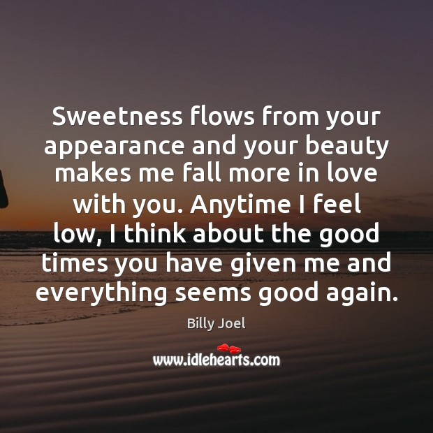 Sweetness flows from your appearance and your beauty makes me fall more Image