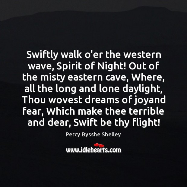 Swiftly walk o'er the western wave, Spirit of Night! Out of the Image