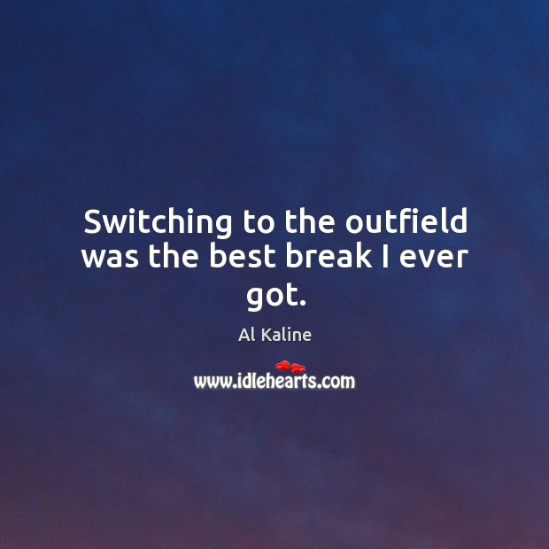 Switching to the outfield was the best break I ever got. Image