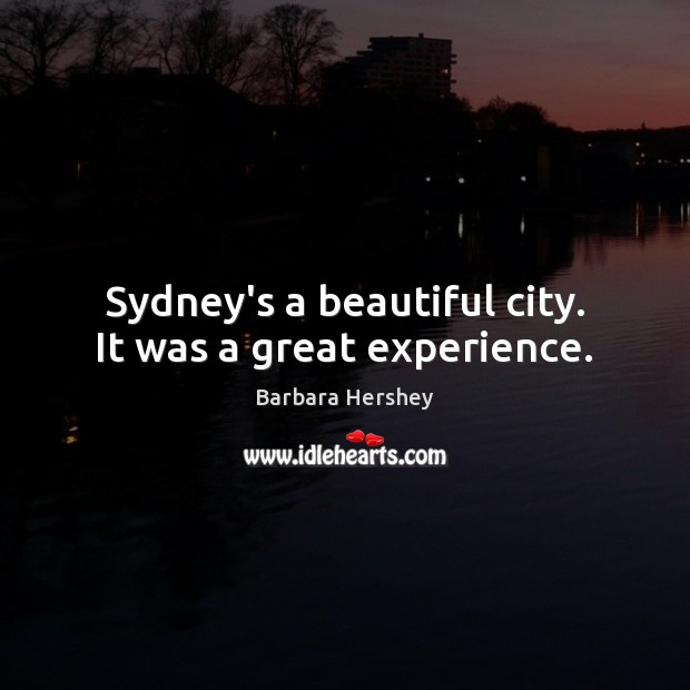 Image, Sydney's a beautiful city. It was a great experience.
