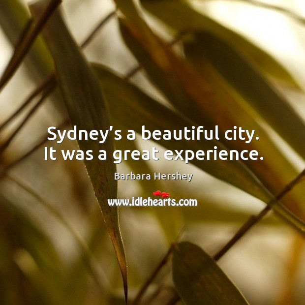 Sydney's a beautiful city. It was a great experience. Image