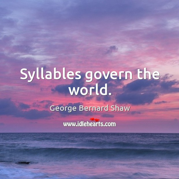 Image, Syllables govern the world.