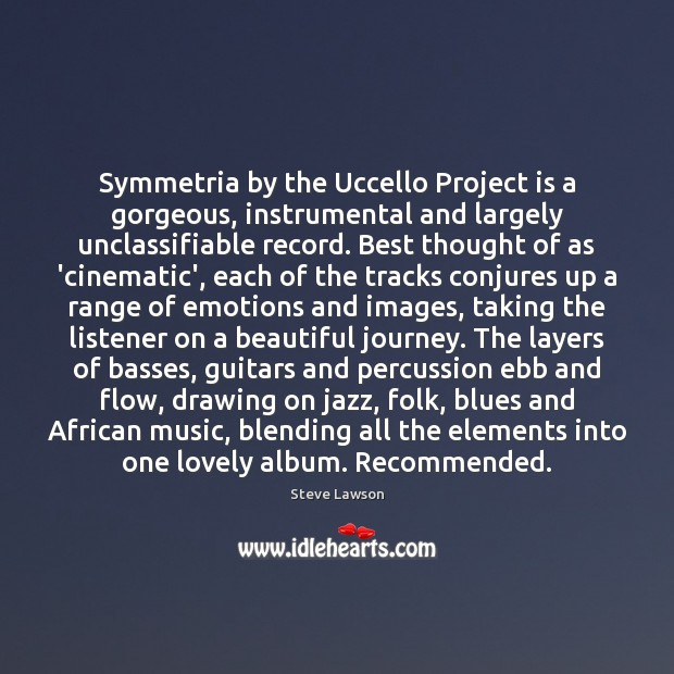 Image, Symmetria by the Uccello Project is a gorgeous, instrumental and largely unclassifiable