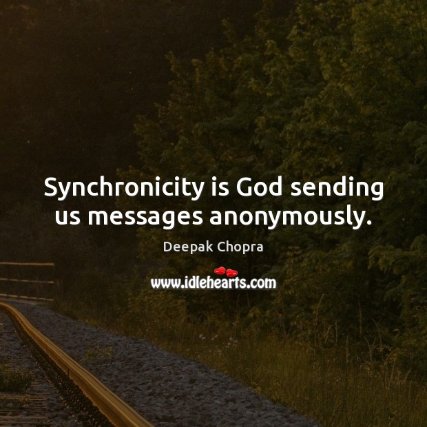 Image, Synchronicity is God sending us messages anonymously.