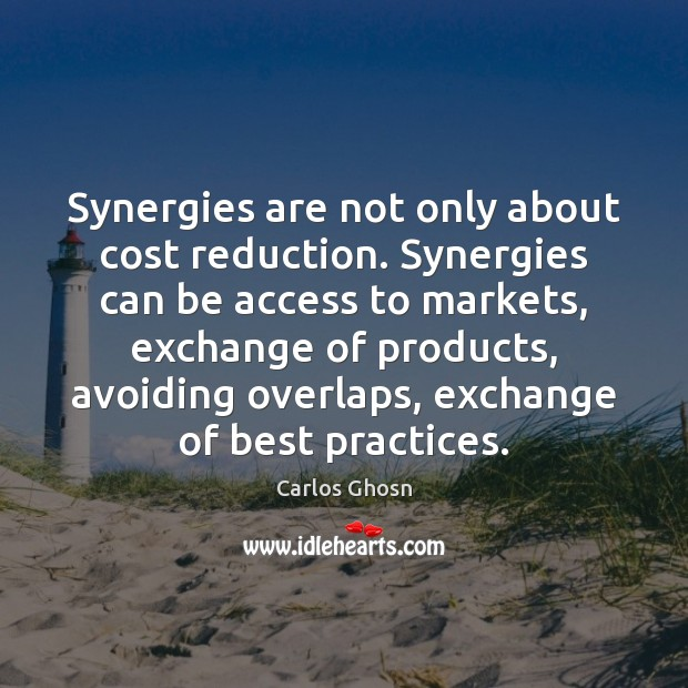 Image, Synergies are not only about cost reduction. Synergies can be access to