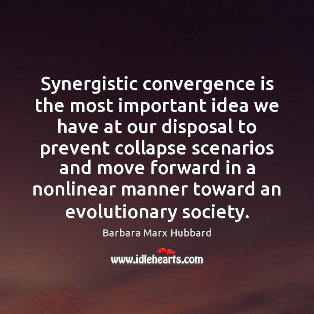 Image, Synergistic convergence is the most important idea we have at our disposal