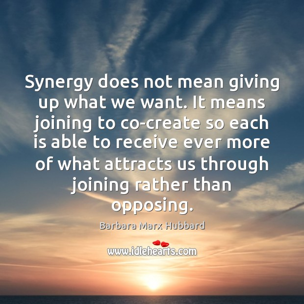 Image, Synergy does not mean giving up what we want. It means joining