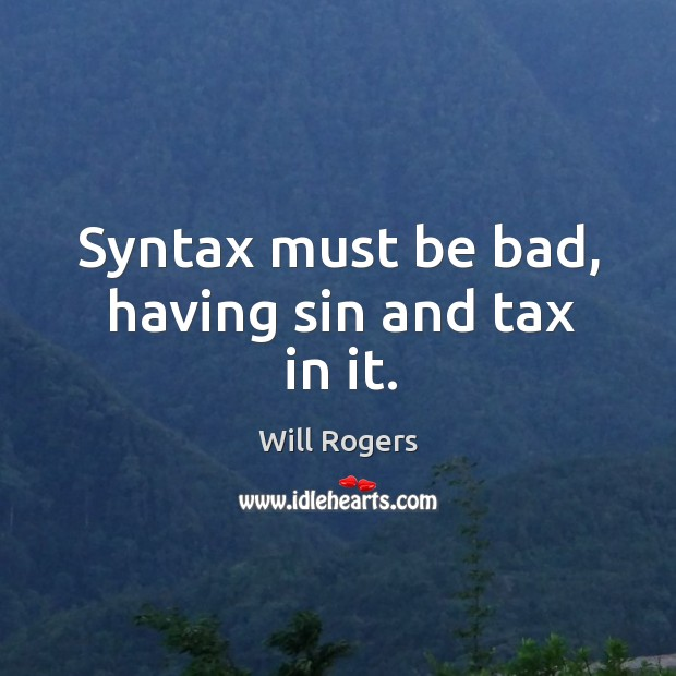 Syntax must be bad, having sin and tax in it. Image