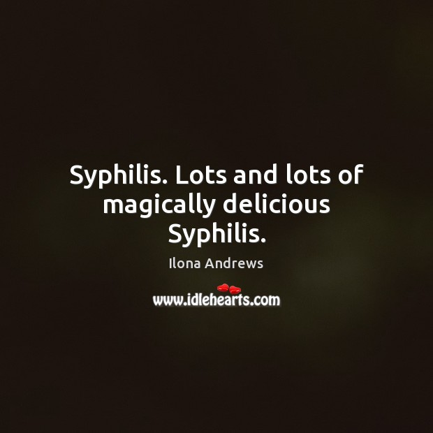 Image, Syphilis. Lots and lots of magically delicious Syphilis.