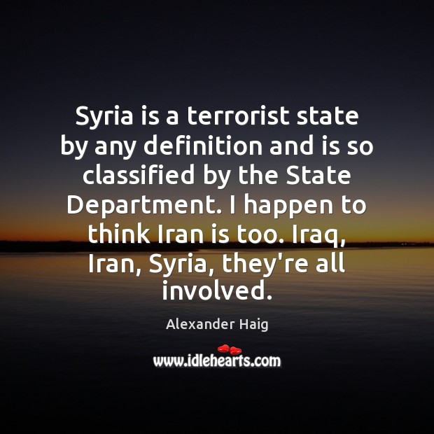 Image, Syria is a terrorist state by any definition and is so classified