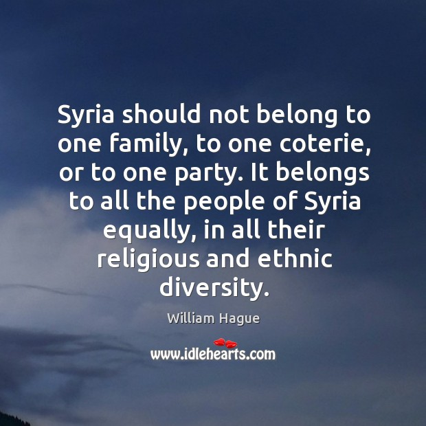 Syria should not belong to one family, to one coterie, or to Image
