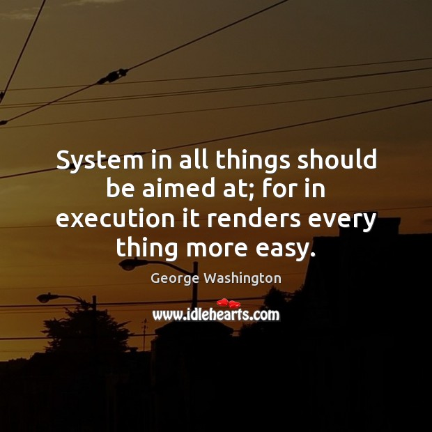 System in all things should be aimed at; for in execution it Image