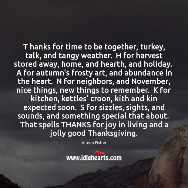 Image, T hanks for time to be together, turkey, talk, and tangy weather.