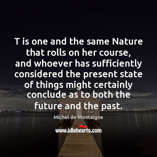 T is one and the same Nature that rolls on her course, Image